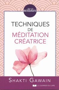 Téléchargez des livres au format djvu Techniques de méditations créatrice CHM PDB (Litterature Francaise) par Shakti Gawain 9782702915080
