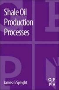 Shale Oil Production Processes.