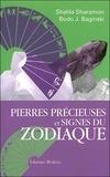 Shalila Sharamon et Bodo J. Baginksi - Pierres précieuses et signes du zodiaque - Le pouvoir secret des pierres précieuses et leur relation avec les douze signes du zodiaque.