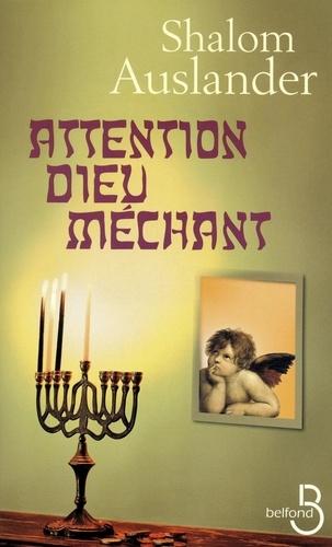 Shalom Auslander - Attention Dieu méchant.