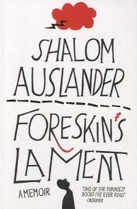 Shalom Auslander - Foreskin's Lament.