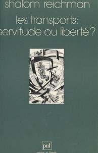Shalom Reichman et Paul Claval - Les transports : servitude ou liberté ?.