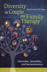 Shalonda Kelly - Diversity in Couple and Family Therapy - Ethnicities, Sexualities, and Socioeconomics.