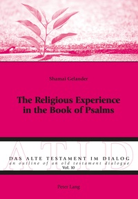 Shamai Gelander - The Religious Experience in the Book of Psalms.