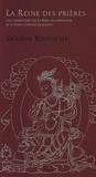 Shamar Rinpoché - La reine des prières - Un commentaire sur La reine des aspirations de la noble conduite excellente.
