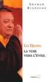 Shamar Rinpoché - Lo Djong, la voie vers l'éveil.