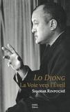 Shamar Rinpoché - Lo Djong - La voie vers l'éveil.
