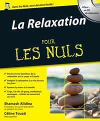 Shamash Alidina et Céline Touati - La relaxation pour les nuls. 1 CD audio