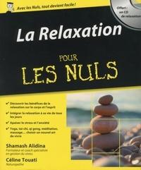 Shamash Alidina et Céline Touati - La relaxation pour les nuls.