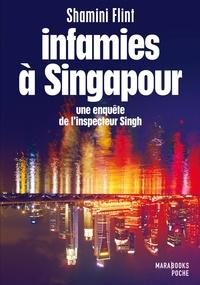 Shamini Flint - Infamies à Singapour. Une enquête de l'inspecteur Singh.