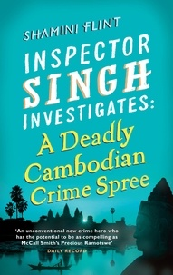 Shamini Flint - Inspector Singh Investigates: A Deadly Cambodian Crime Spree - Number 4 in series.