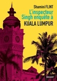 Shamini Flint - L'inspecteur Singh enquête à... Kuala Lumpur.