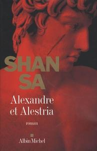 Shan Sa - Alexandre et Alestria.