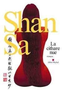 Shan Sa - La cithare nue.