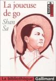 Shan Sa - La joueuse de go.