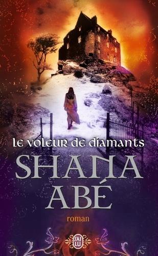 Shana Abé - Le voleur de diamants.