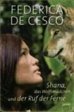 Shana, das Wolfsmädchen, und der Ruf der Ferne.