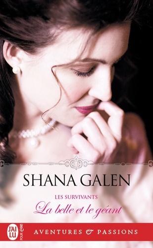 Shana Galen - Les survivants Tome 1 : La belle et le géant.