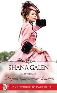 Shana Galen - Les survivants Tome 2 : La plus agaçante des femmes.