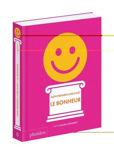 Le bonheur. Mon premier livre d'art