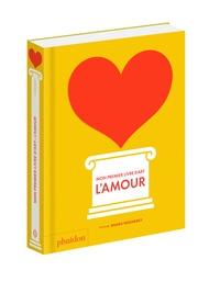 Shana Gozansky - Mon premier livre d'art : l'amour.