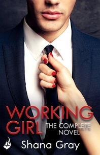 Shana Gray - Working Girl - She's sexy, mysterious...and hungry for revenge..