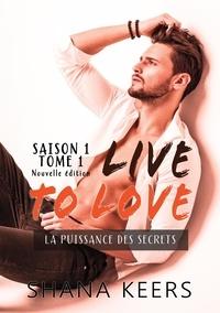 Shana Keers - LIVE TO LOVE - Saison 1 - Tome 1 (Nouvelle édition).