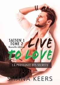 Shana Keers - LIVE TO LOVE - Saison 1 - Tome 2 (Nouvelle édition).