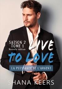 Shana Keers - LIVE TO LOVE - Saison 2 - Tome 1 (Nouvelle édition).