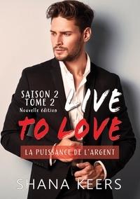 Shana Keers - LIVE TO LOVE - Saison 2 - Tome 2 (Nouvelle édition).