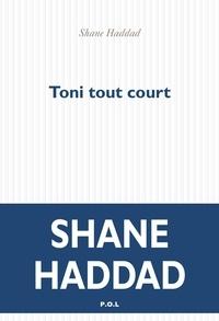 Shane Haddad - Toni tout court.