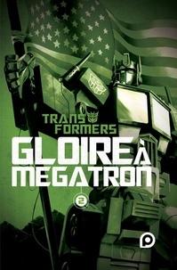 Shane McCarthy et Guido Guidi - Transformers Tome 2 : Gloire à Megatron.