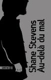 Shane Stevens - Au-delà du mal.
