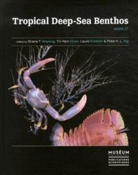 Shane T. Ahyong et Tin-Yam Chan - Tropical Deep-Sea Benthos - Volume 27.