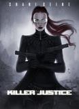 Shani Geine - KILLER JUSTICE.