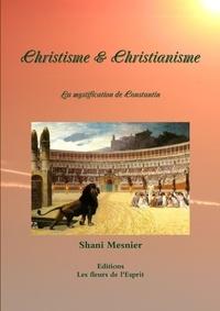 Shani Mesnier - Christisme & christianisme - La mystification de Constantin.