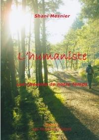 Shani Mesnier - L'humaniste - Les chemins de notre temps.
