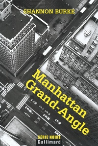 Shannon Burke - Manhattan Grand-Angle.