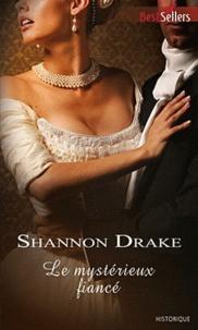 Shannon Drake - Le mystérieux fiancé.