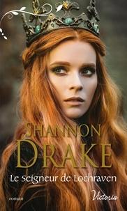 Shannon Drake - Le seigneur de Lochraven.