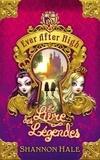Shannon Hale - Ever After High 1 - Le Livre des légendes.