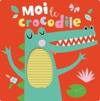 Shannon Hays - Moi le crocodile.