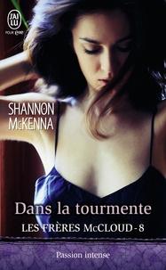 Shannon McKenna - Les frères McCloud Tome 8 : Dans la tourmente.