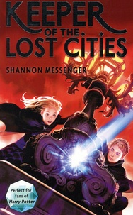 Shannon Messenger - Keeper of the Lost Cities Tome 1 : .