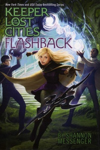 Shannon Messenger - Keeper of the Lost Cities Tome 7 : Flashback.