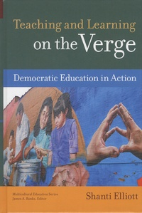 Shanti Elliott - Teaching and Learning on the Verge - Democratic Education in Action.