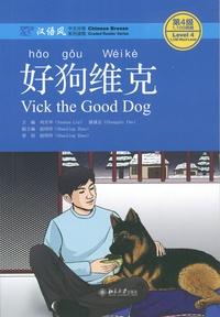 Shaoling Zhao et Yuehua Liu - Vick the Good Dog - Level 4.