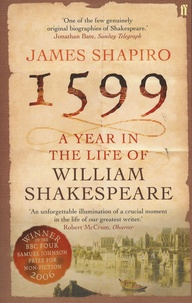 Shapiro - 1599, A Year in the Life of William Shakespeare.