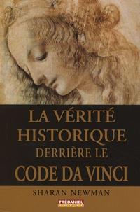 Sharan Newman - La vérité historique derrière le code Da Vinci.