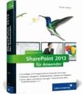 SharePoint 2013 für Anwender - mit vielen sofort einsetzbaren Lösungen.